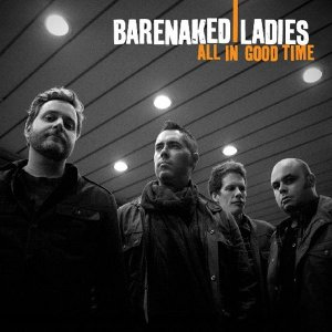 Barenaked-Ladies-All-In-Good-Time-Front600